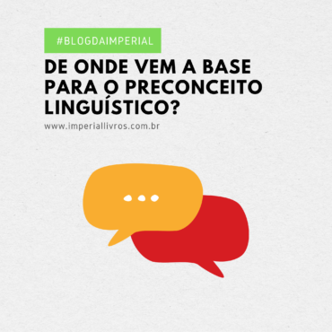 De onde vem a base para o preconceito linguístico?